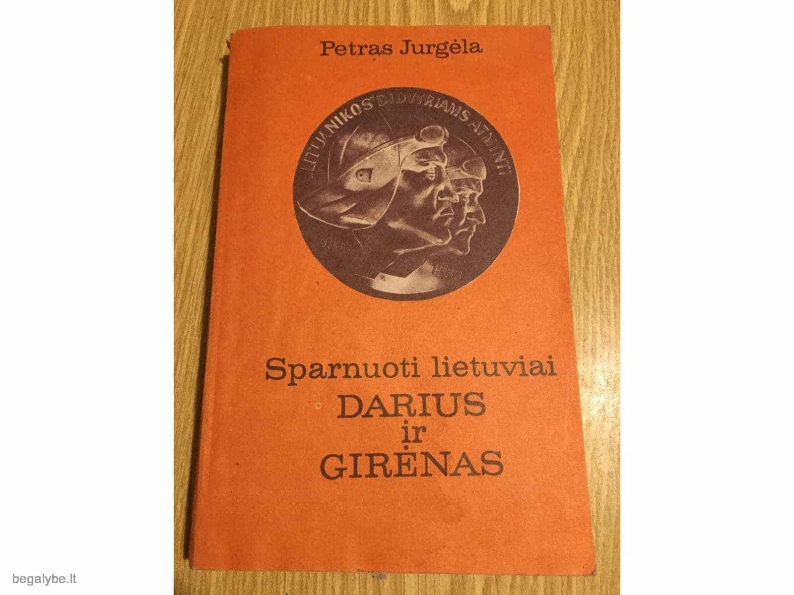 Jurgėla Petras - Sparnuoti lietuviai Darius ir Girėnas