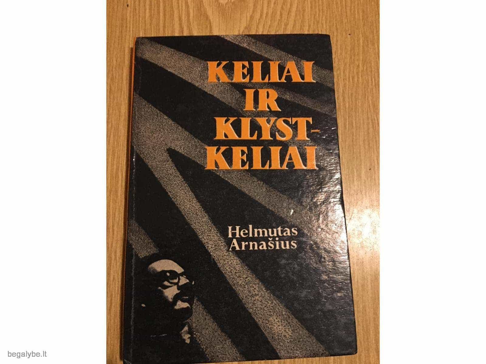 Arnašius Helmutas - Keliai ir klystkeliai