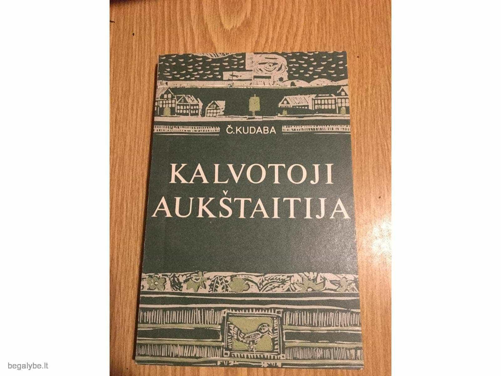Kudaba Česlovas - Kalvotoji Aukštaitija